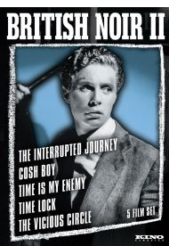 British Noir: Five Film Collection II [The Interrupted Journey / Cosh Boy / Time is My Enemy / Time Lock / The Vicious Circle]