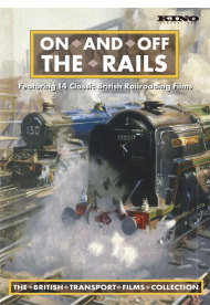 ON AND OFF THE RAILS - The British Transport Films Collection
