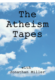 The Atheism Tapes with Jonathan Miller